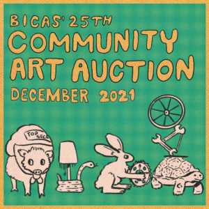Graphic reads, 'BICAS' 25th Community Art Auction, December 2021.' Lettering is in yellow on a green background. Various desert creatures donning bike parts take up the bottom half of the image. A javelina has a bundle on his back that says 'Top Secret,' a rattlesnake curls around a simple upcycled lamp, a jackrabbit holds a clock out of bike gears, and a tortoise balances two wrenches, an axle and a wheel on its shell.